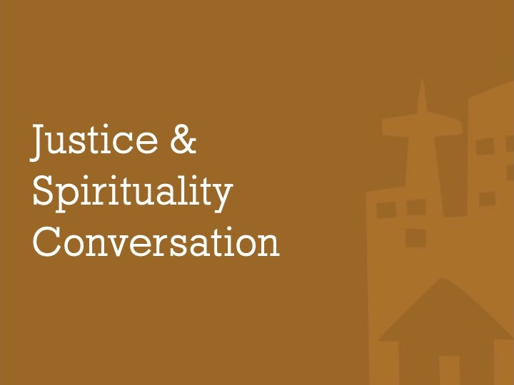 Justice and Spirituality Conversation, 3/2/19